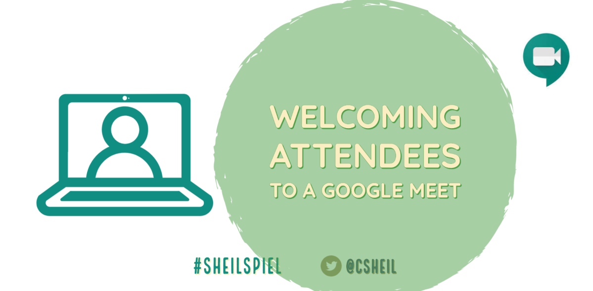 Welcoming Attendees to a GoogleMeet